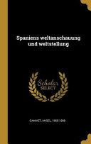 Spaniens Weltanschauung Und Weltstellung PDF