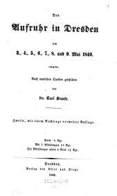 Der Aufruhr in Dresdenam 3.,4.,5.,6.,7.,8. und 9. Mai 1849 ; Nach amtlichen Quellen geschildert von Dr. Carl Krause