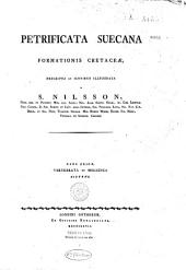 Petrificata suecana: formationis cretaceae
