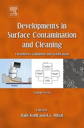 Developments in Surface Contamination and Cleaning, Volume 7: Cleanliness Validation and Verification