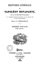 Histoire générale de Napoléon Bonaparte, de sa vie privée et publique, de sa carrière ...