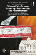 Different Paths Towards Becoming a Psychoanalyst and Psychotherapist PDF