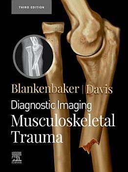 Diagnostic Imaging  Musculoskeletal Trauma E Book PDF