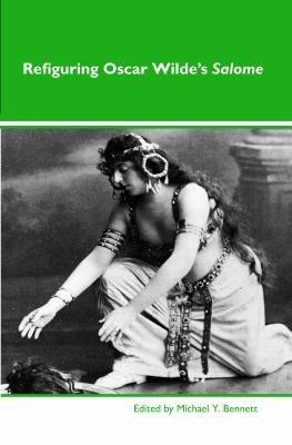 Refiguring Oscar Wilde   s Salome