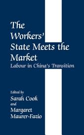 The Workers' State Meets the Market: Labour in China's Transition