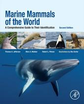 Marine Mammals of the World: A Comprehensive Guide to Their Identification, Edition 2