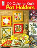 100 Quick-to-Quilt Pot Holders