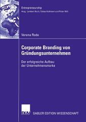 Corporate Branding von Gründungsunternehmen: Der erfolgreiche Aufbau der Unternehmensmarke