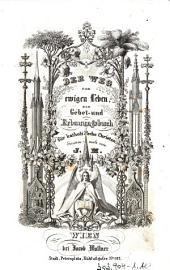 """""""Der"""" Weg zum ewigen Leben: ein Gebet- und Erbauungsbuch für katholische Christen *Gebetbuch"""