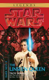 The Unseen Queen: Star Wars Legends (Dark Nest, Book II)