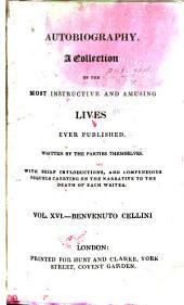 The Life of Benvenuto Cellini, a Florentine Artist: Volumes 1-2