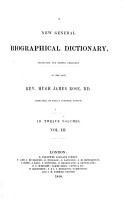 A new general biographical Dictionary projected and partly arranged by the late Rev  Hugh James Rose PDF