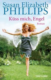 Küss mich, Engel: Roman