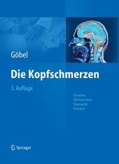 Die Kopfschmerzen: Ursachen, Mechanismen, Diagnostik und Therapie in der Praxis, Ausgabe 3