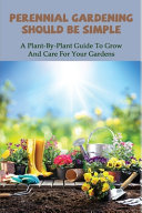 Perennial Gardening Should Be Simple