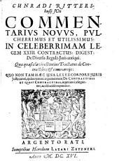 Commentarius novus pulcherimus et utilissimus in legem XXIII Contractus: Digest. de diversis regulis iuris antiqui