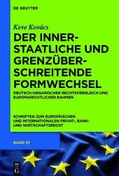Der innerstaatliche und grenzüberschreitende Formwechsel: Deutsch-ungarischer Rechtsvergleich und europarechtlicher Rahmen
