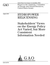 Hydropower Re-Licensing: Stakeholders' Views on the Energy Policy Act Varied, But More Consistent Information Needed