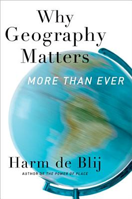 Why Geography Matters  More Than Ever