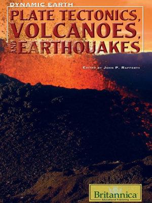 Plate Tectonics  Volcanoes  and Earthquakes PDF