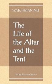 The Life of the Alter and the Tent