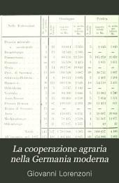 La cooperazione agraria nella Germania moderna: saggio descrittivo e teorico, Volume 1