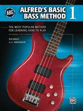 Alfred's Basic Bass Method, Book 1: The Most Popular Method for Learning How to Play