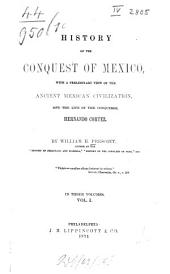 History of the conquest of Mexico: Volume 1