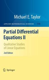 Partial Differential Equations II: Qualitative Studies of Linear Equations, Edition 2
