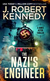 The Nazi's Engineer: A James Acton Thriller, Book #20