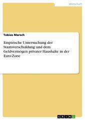 Empirische Untersuchung der Staatsverschuldung und dem Geldvermögen privater Haushalte in der Euro-Zone