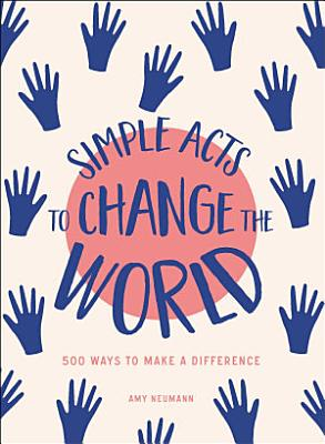Simple Acts to Change the World PDF