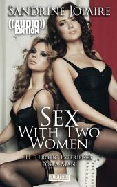 ((Audio)) Sex With Two Women - The Erotic Experience for a Man: Audiobook and ebook