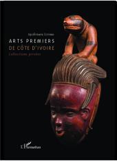 Arts premiers de Côte d'Ivoire: Collections privées