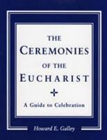 The Ceremonies of the Eucharist PDF