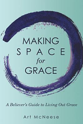 Making Space for Grace PDF