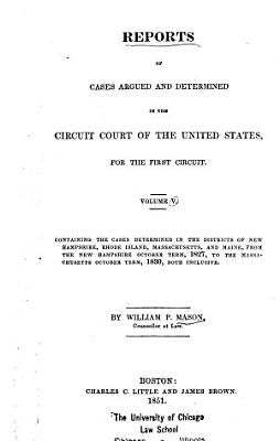 Reports of Cases Argued and Determined in the Circuit of the United States