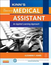Kinn's The Administrative Medical Assistant: An Applied Learning Approach, Edition 8