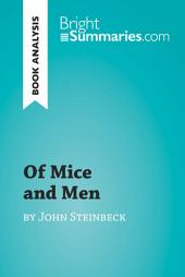 Of Mice and Men by John Steinbeck (Book Analysis): Detailed Summary, Analysis and Reading Guide