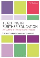 Teaching in Further Education: An Outline of Principles and Practice, Edition 7
