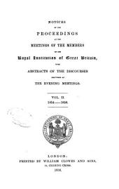 Notices of the Proceedings at the Meetings of the Members of the Royal Institution, with Abstracts of the Discourses: Volume 2