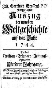 Kurzgefaßter Auszug der neuesten Weltgeschichte: auf das Jahr .... 1744