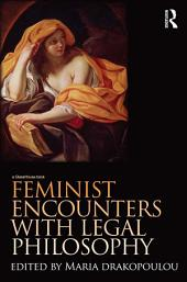 Feminist Encounters with Legal Philosophy