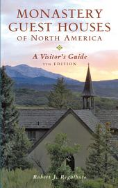 Monastery Guest Houses of North America: A Visitor's Guide (Fifth Edition): Edition 5