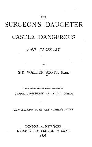 Waverley Novels  The surgeon s daughter and Castle Dangerous