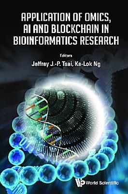 Application Of Omics, Ai And Blockchain In Bioinformatics Research