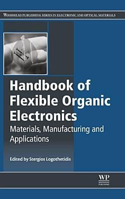 Handbook of Flexible Organic Electronics