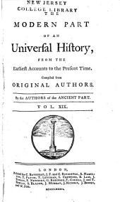 An Universal History: From the Earliest Accounts to the Present Time, Part 2, Volume 19