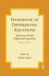Handbook of Differential Equations: Stationary Partial Differential Equations: Volume 4