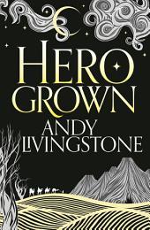 Hero Grown (Seeds of Destiny, Book 2)